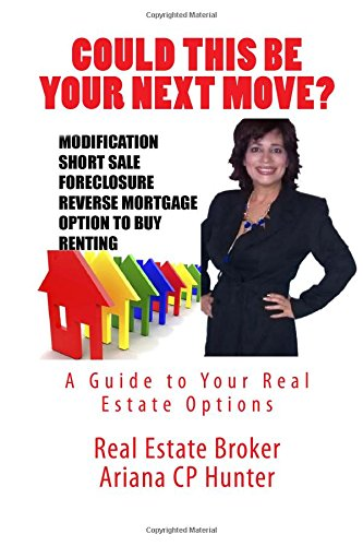 Download Could This Be Your Next Move? Modification Short Sale Foreclosure Reverse Mortgage Option to Buy Renting PDF