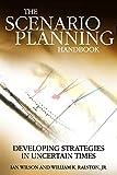 img - for Scenario Planning Handbook: Developing Strategies in Uncertain Times book / textbook / text book