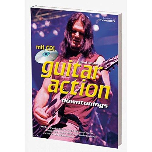 Guitar action: downtunings, mit Dropped-D und anderen Tunings richtig Dampf machen wie die Jungs von Slipknot, Deftones und Creed