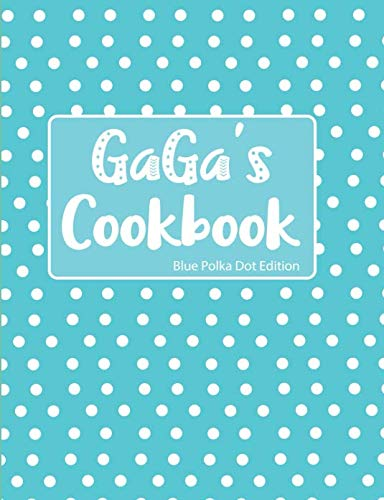 GaGa's Cookbook Blue Polka Dot Edition by Pickled Pepper Press