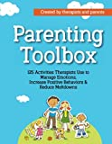 img - for Parenting Toolbox: 125 Activities Therapists Use to Reduce Meltdowns, Increase Positive Behaviors & Manage Emotions book / textbook / text book