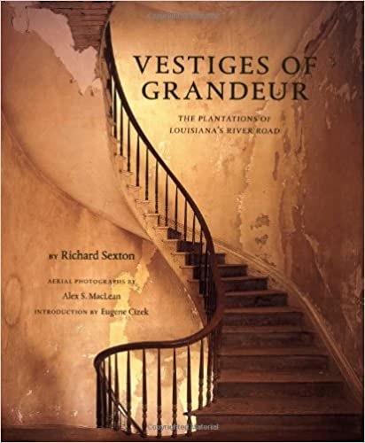 Download Vestiges of Grandeur: Plantations of Louisiana's River Road PDF