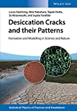 Desiccation Cracks and Their Patterns : Formation and Modelling in Science and Nature, Tarafdar, Sujata and Nakahara, Akio, 3527412131