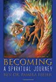 Becoming, Pamela Feeser, 1462035892