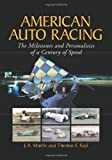 American Auto Racing, Thomas F. Saal and J. A. Martin, 0786412356