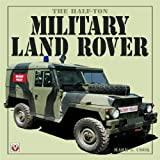 The Half-Ton Military Land Rover, Mark Cook, 1903706963