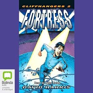Fortress: Cliffhangers, Book 2 Audiobook