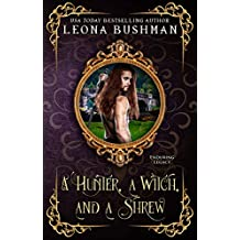 A Hunter, a Witch, and a Shrew (Enduring Legacy Book 8)