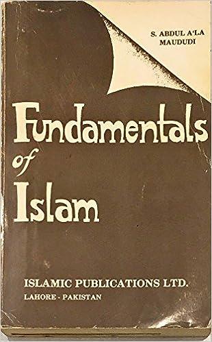 Fundamentals of Islam: S  Abul A'La Maududi: Amazon com: Books