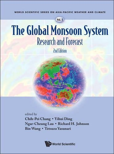 Global Monsoon System, The: Research and Forecast (2nd Edition) (World Scientific Series on Asia-Pacific Weather and Cli