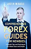 Comprehensive Forex Guides for Newbies: Essential Tips and Techniques Are Made Clear and Simple