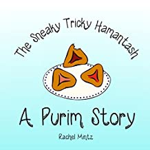 The Sneaky Tricky Hamantash: A Purim Story