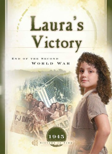 Laura's Victory: End of the Second World War (1945) (Sisters in Time #24) pdf