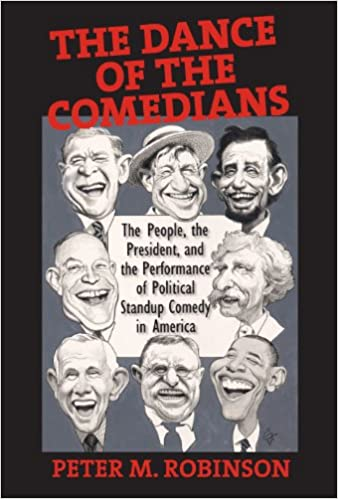 The Dance of the Comedians: The People, the President, and the Performance of Political Standup Comedy in America