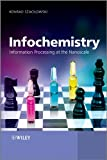 Infochemistry - Information Processing at theNanoscale