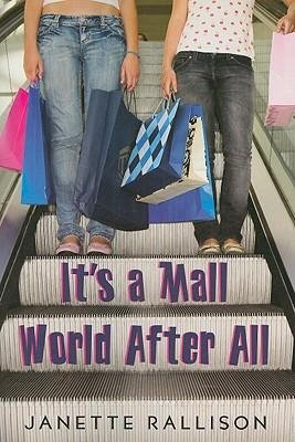 [(It's a Mall World After All )] [Author: Janette Rallison] [Nov-2008] - APPROVED