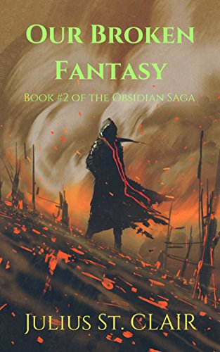 Our Broken Fantasy (Book #2 of the Obsidian Saga) by [St. Clair, Julius]