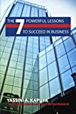The 7 Powerful Lessons to Succeed in Business, Yassini Kapuya, 1482661578
