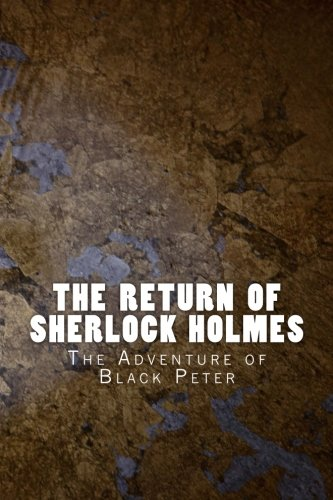 Download The Return of Sherlock Holmes: The Adventure of Black Peter (Sherlock 1905) (Volume 6) pdf