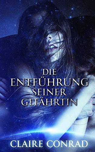 Die Entführung seiner Gefährtin: Ein Paranormaler Roman (German Edition)
