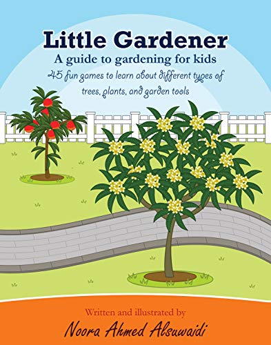 Little Gardener: A guide to gardening for kids by [Alsuwaidi, Noora]