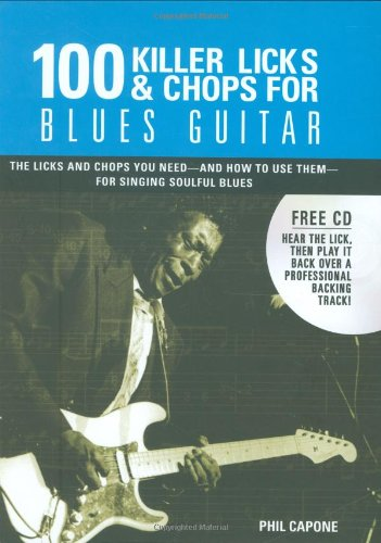 100 Killer Licks And Chops For Blues Guitar (Music Bibles)