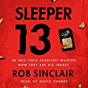 Sleeper 13 Audiobook by Rob Sinclair Narrated by David Thorpe
