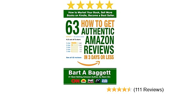 Amazon how to get 63 authentic amazon reviews in 3 days or less amazon how to get 63 authentic amazon reviews in 3 days or less how to market your book sell more books on kindle become a best seller ebook bart malvernweather Choice Image
