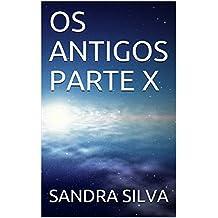 OS ANTIGOS PARTE X