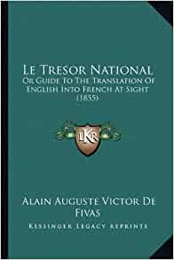 Le Tresor National Or Guide To The Translation Of English Into