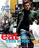 Eat This Book, Tyler Florence, 1400052378