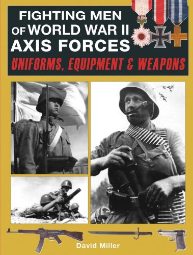 Fighting Men of World War II Axis Forces: Uniforms, Equipment & Weapons ebook