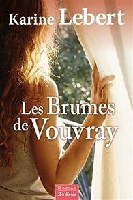 Les brumes de Vouvray  par Karine Lebert