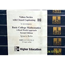 Basic College Mathematics a Real-World Approach 2nd Video Series w/Closed Captioning 10 VHS Tapes Ignacio Bello