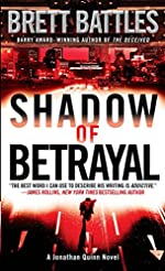 Shadow of Betrayal: A Thriller (A Jonathan Quinn Novel Book 3)