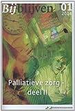 Bijblijven Nr. 1 - 2014 - Palliatieve Zorg - Deel II, Berendsen, Annette, 9036806070