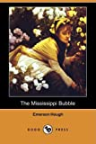 The Mississippi Bubble, Emerson Hough, 1409914089