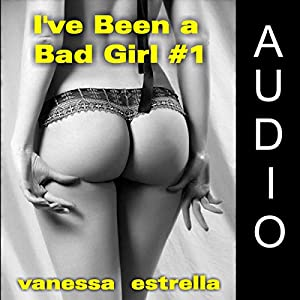 I've Been a Bad Girl #1 Audiobook