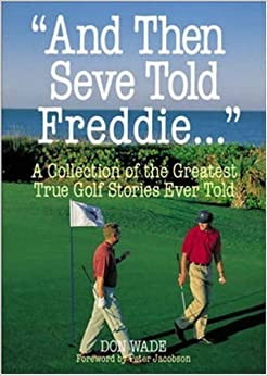 Book And Then Seve Told Freddie . . . by Wade, Don (1998)