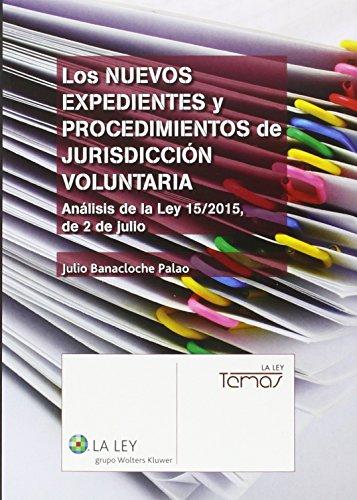 Descargar Libro Nuevos Expedientes Y Procedimientos De Jurisdicción Voluntaria,los Julio Banacloche Palao