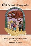 Download The Lost Secret of Dragonfire (The Crystal Keeper Chronicles) in PDF ePUB Free Online