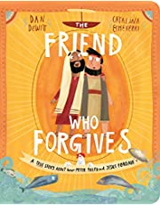 The Friend Who Forgives Board Book: A True Story about How Peter Failed and Jesus Forgave
