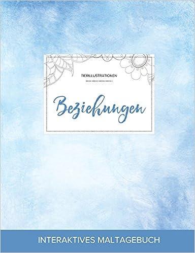 Maltagebuch für Erwachsene: Beziehungen (Tierillustrationen, Klarer Himmel)