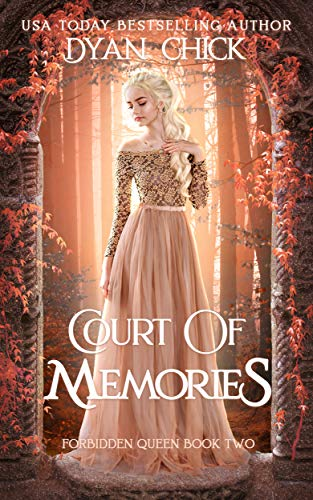 Court of Memories: Why Choose Fantasy Romance Book 2 (Forbidden - Chick Dragon