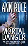 Front cover for the book Mortal Danger (Ann Rule's Crime Files) by Ann Rule