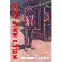 Hell's Half Acre: The Life and Legend of a Red-Light District (Chisholm Trail Series)