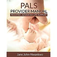 PALS Provider Manual: Neonatal Resuscitation Program