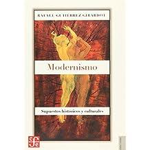Modernismo : supuestos historicos y culturales (Spanish Edition)