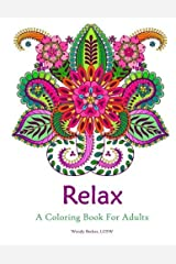 Relax: A Coloring Book For Adults by Wendy Becker LCSW (2016-06-05) Paperback