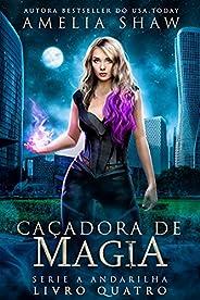 Caçadora de Magia (Série A Andarilha Livro 4)